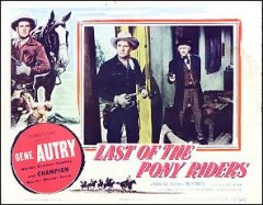 Last of the Pony Express Riders Gene Autry 1953